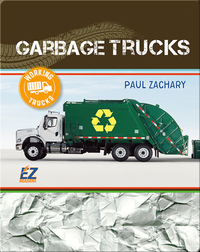 Working Trucks: Garbage Truck