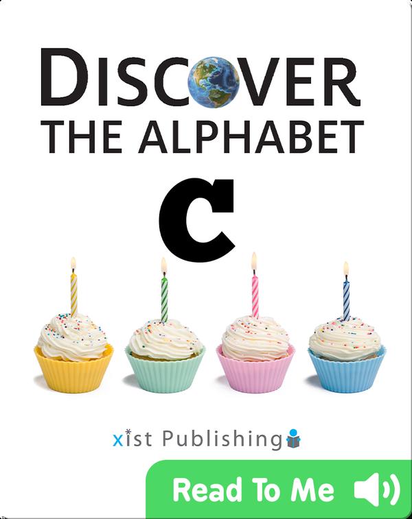 Discover The Alphabet: C