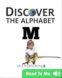 Discover The Alphabet: M