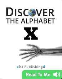 Discover The Alphabet: X