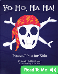 Yo Ho, Ha Ha! Pirate Jokes for Kids