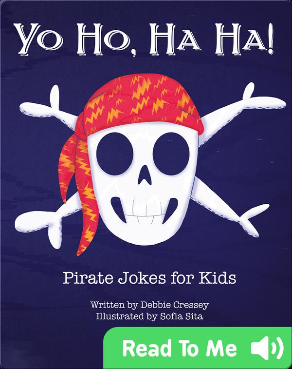 Yo Ho, Ha Ha! Pirate Jokes for Kids