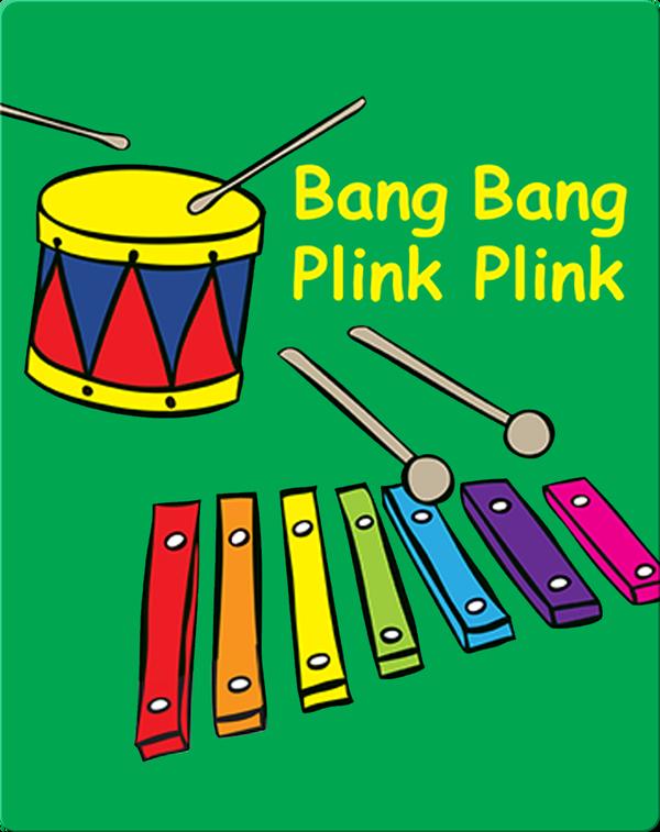 Bang Bang Plink Plink