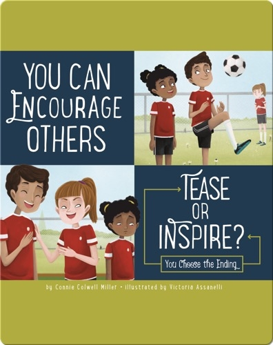 You Can Encourage Others: Tease or Inspire?