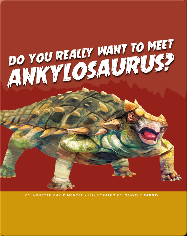 Do You Really Want to Meet Ankylosaurus