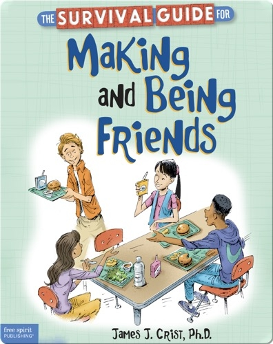 The Survival Guide for Making and Being Friends