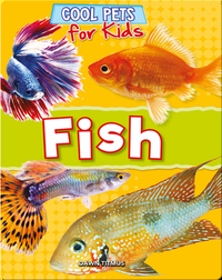 Cool Pets for Kids: Fish