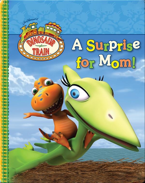 Dinosaur Train: A Surprise for Mom!