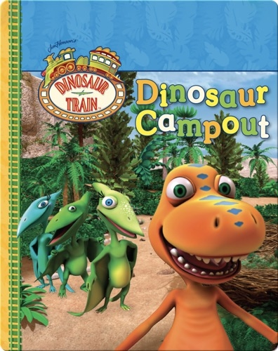 Dinosaur Train: Dinosaur Campout