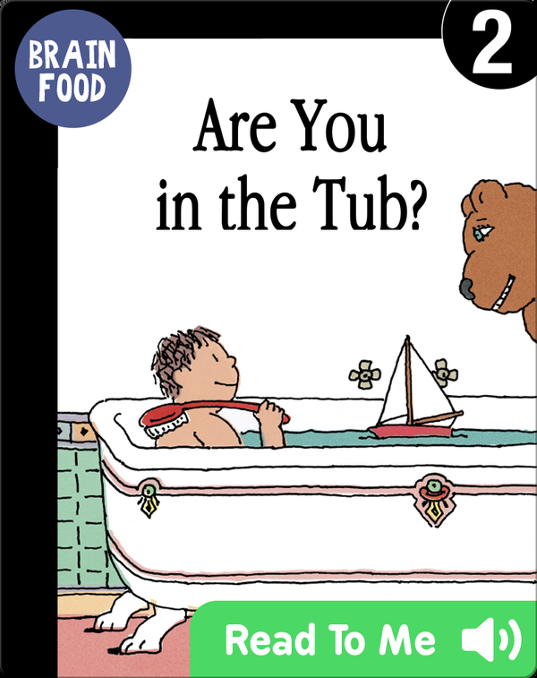 Brain Food: Are You in the Tub?