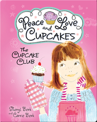 The Cupcake Club 1: Peace, Love, and Cupcakes
