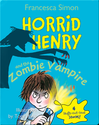 Horrid Henry and the Zombie Vampire