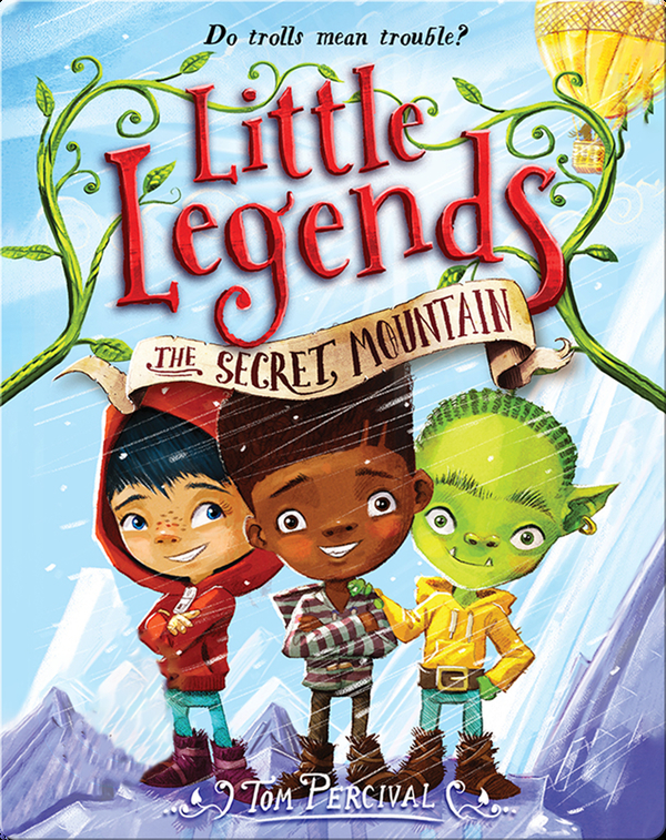Little Legends Book 5: The Secret Mountain