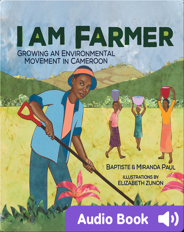 I Am Farmer: Growing an Environmental Movement in Cameroon