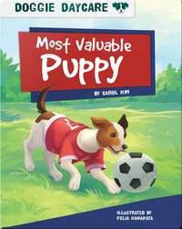 Doggie Daycare: Most Valuable Puppy