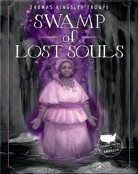 Haunted States of America: Swamp of Lost Souls