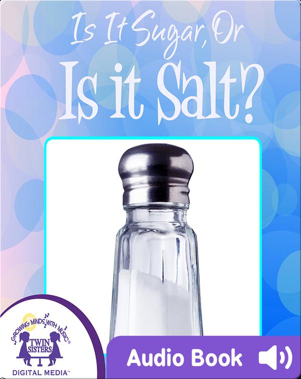 Is It Sugar or Is It Salt?