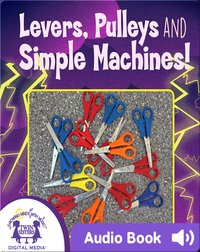 Levers, Pulleys, and Simple Machines