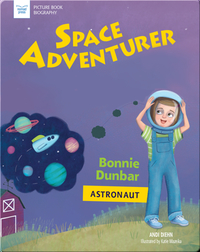 Space Adventurer: Bonnie Dunbar, Astronaut