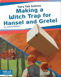 Making a Witch Trap for Hansel and Gretel