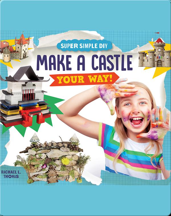 Make a Castle Your Way!
