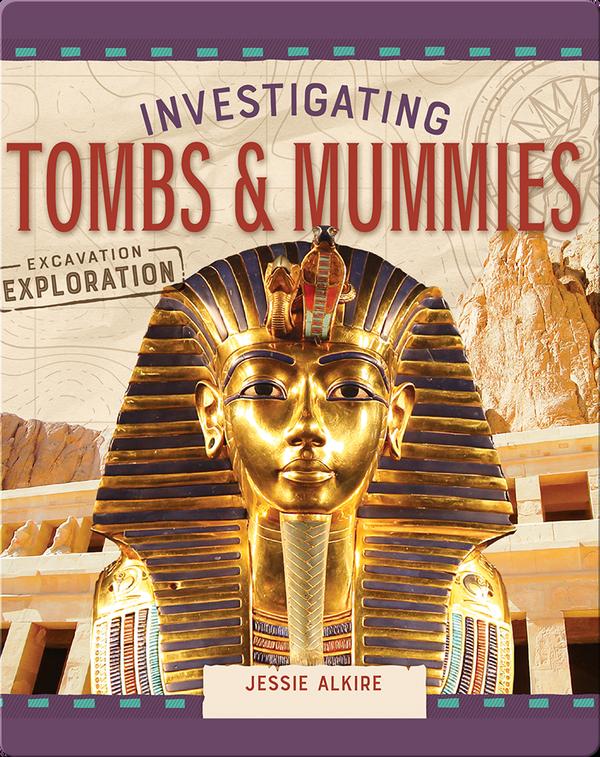 Investigating Tombs & Mummies