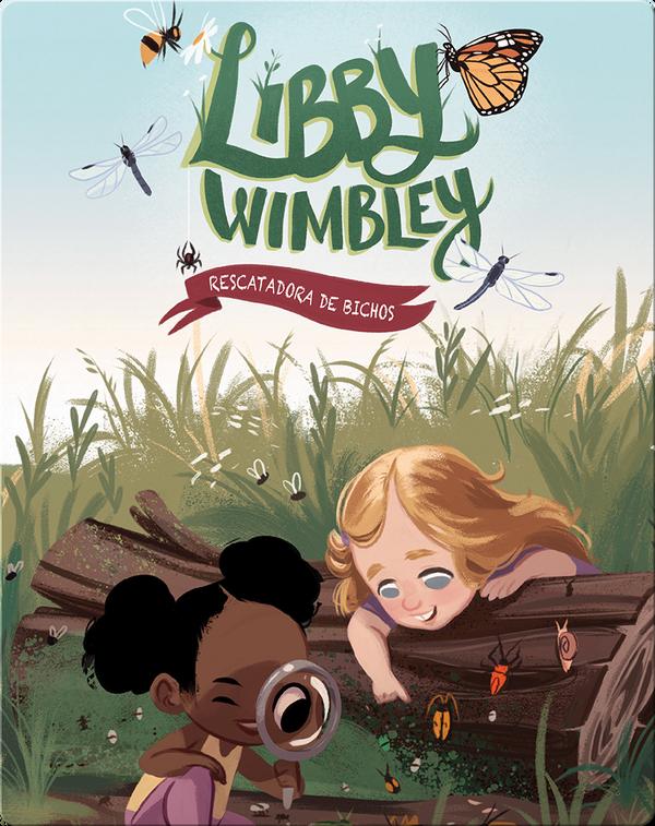 Libby Wimbley: Rescatadora de bichos (Bug Rescuer)