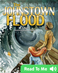 Johnstown Flood: An Up2U Historical Fiction Adventure