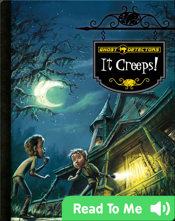 Ghost Detectors: It Creeps!