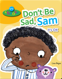 Don't Be Sad, Sam: It's OK