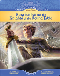 Calico Illustrated Classics: King Arthur and the Knights of the Round Table
