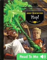 Ghost Detectors Book 14: Plop!