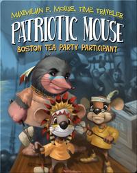 Patriotic Mouse: Boston Tea Party Participant