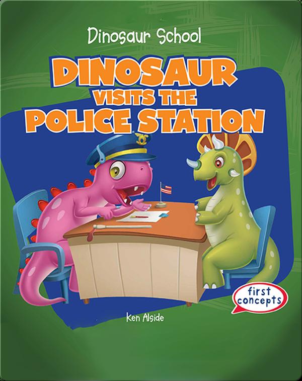 Dinosaur Visits the Police Station