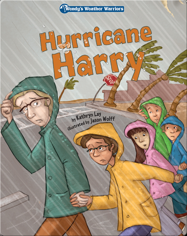 Wendy's Weather Warriors Book 6: Hurricane Harry