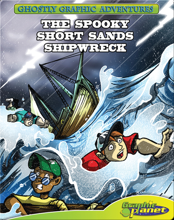 Ghostly Graphic Adventures Fourth Adventure: The Spooky Short Sands Shipwreck