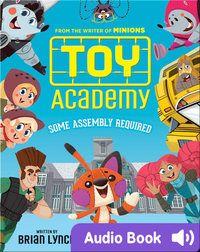 Toy Academy #1: Some Assembly Required