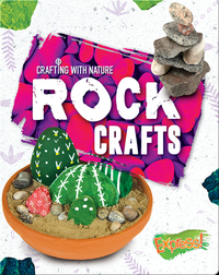Crafting With Nature: Rock Crafts