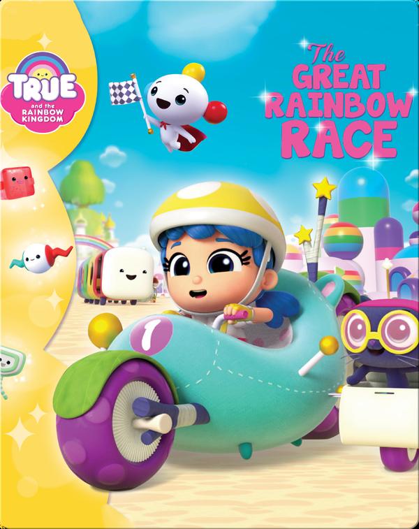 True and the Rainbow Kingdom: The Great Rainbow Race