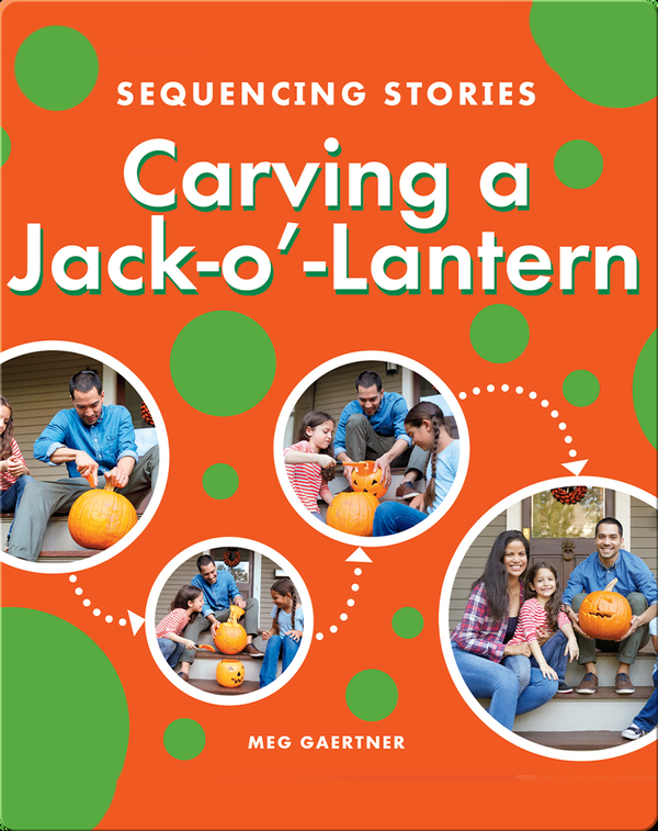 Sequencing Stories: Carving a Jack-o'-Lantern