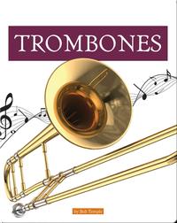 Musical Instruments: Trombones