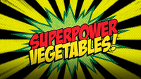 Sing It!: Superpower Vegetables