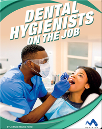 Exploring Trade Jobs: Dental Hygienists on the Job