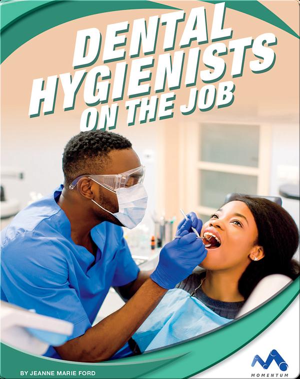 Exploring Trade Jobs: Dental Hygienists on the Job