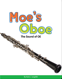 Moe's Oboe: The Sound of OE (Vowel Blends)