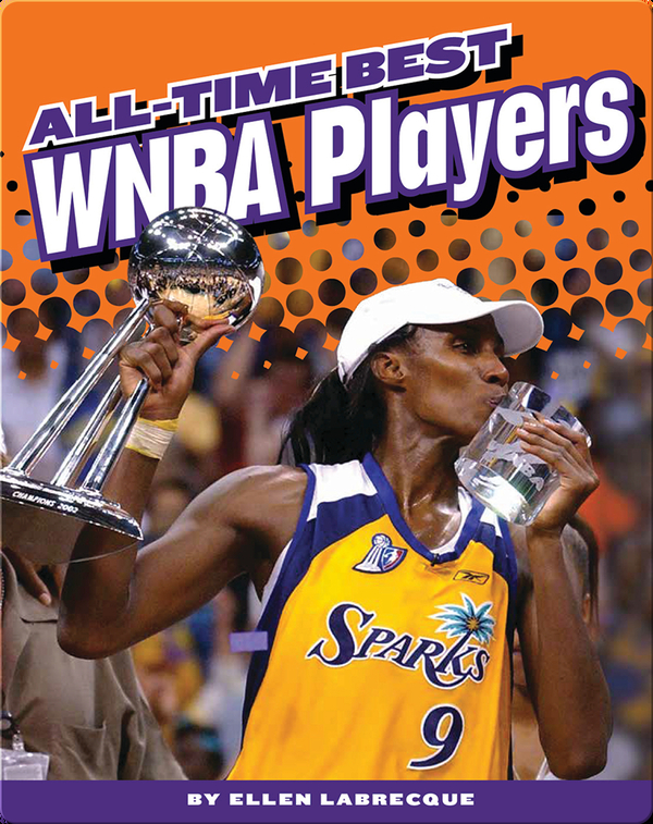 Women's Professional Basketball: All-Time Best WNBA Players
