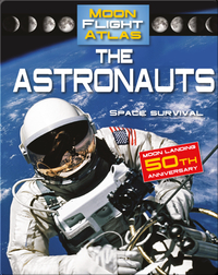 The Astronauts: Space Survival (Moon Flight Atlas)