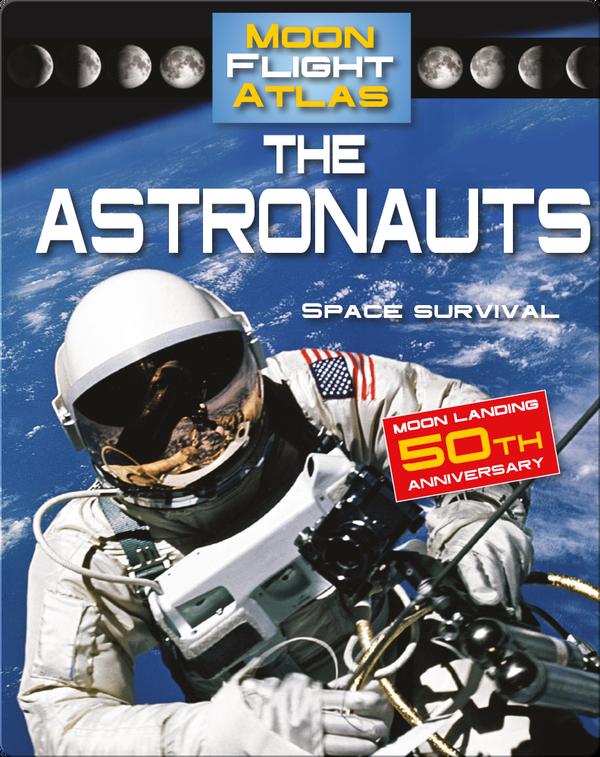 The Astronauts: Space Survival (Moon Flight Atlas)