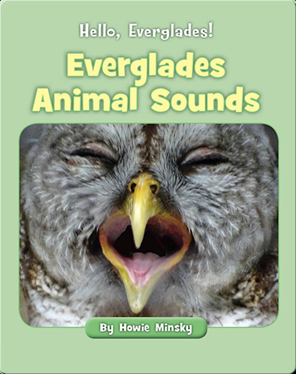 Hello, Everglades!: Everglades Animal Sounds