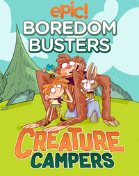Epic! Boredom Busters: Creature Campers